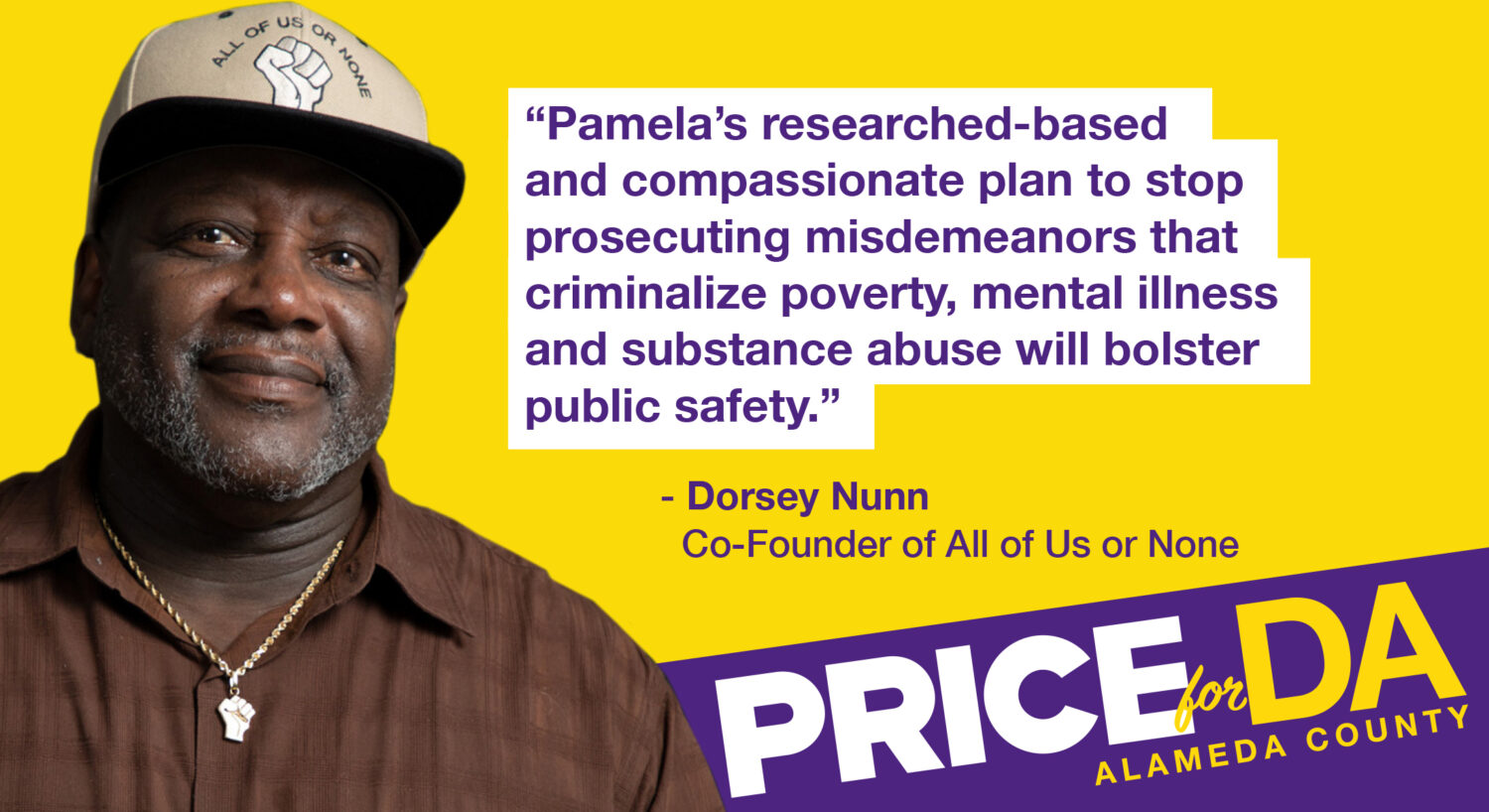 Dorsey Nunn, Co-Founder of All of Us or None, endorses Pamela Price for Alameda County District Attorney