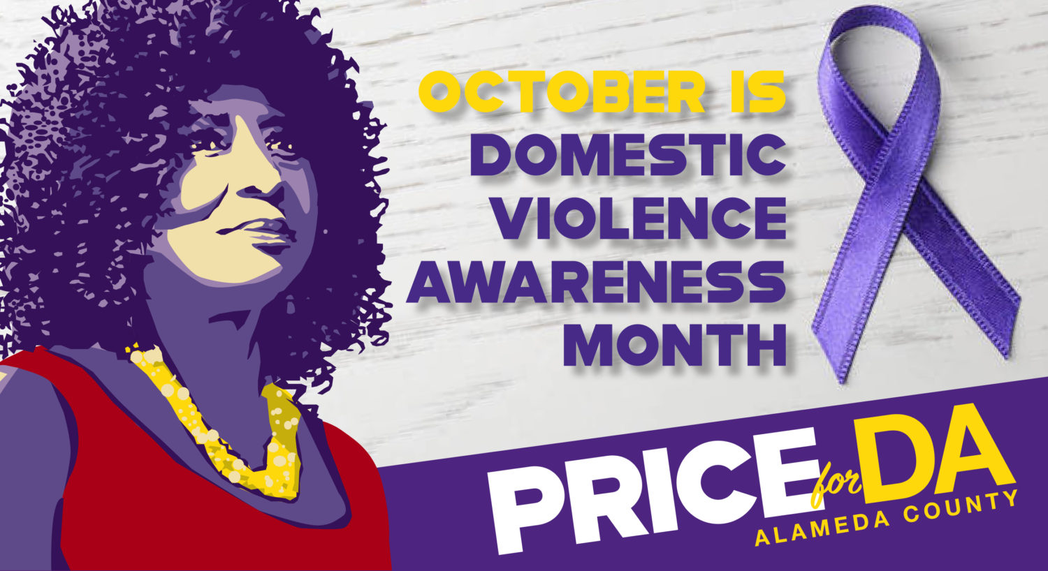October Is Domestic Violence Awareness Month and Pamela Price will be the first domestic violence survivor elected to serve as Alameda County District Attorney