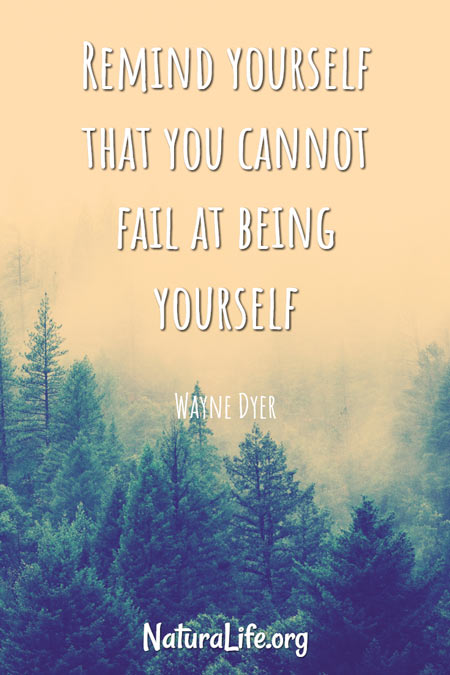 Remind Yourself That You Cannot Fail at Being Yourself