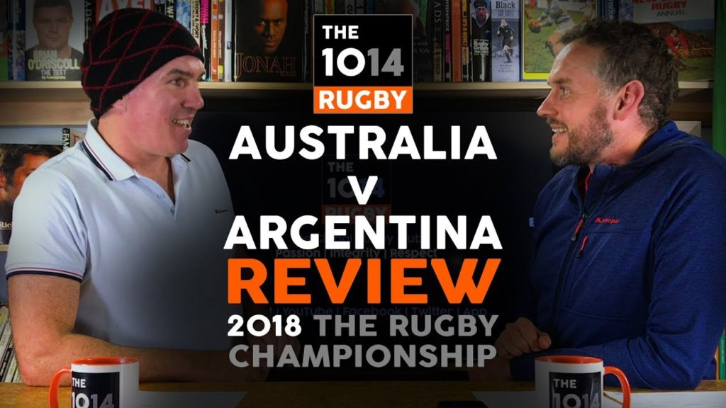 Australia v Argentina Review | The Rugby Championship 2018 | The 1014 Rugby