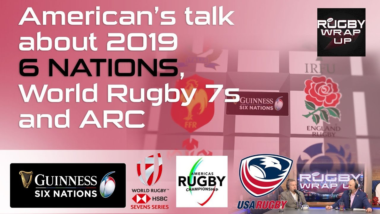 American's talk about 6 NATIONS RUGBY, World 7s and ARC | RUGBY WRAP UP