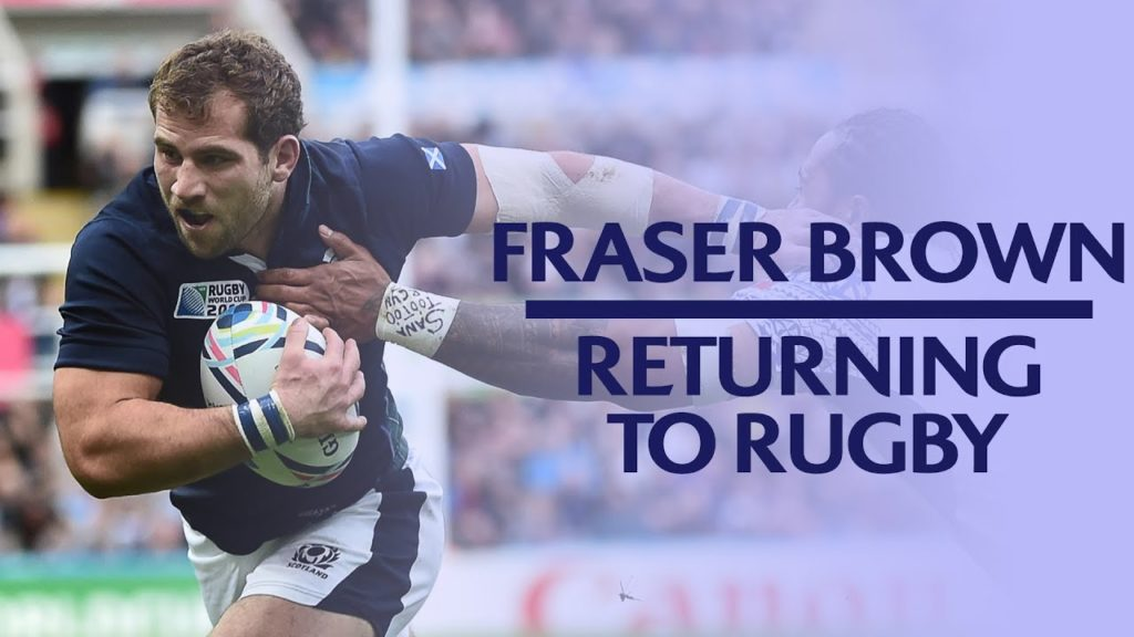 Fraser Brown | Falling back in love with rugby