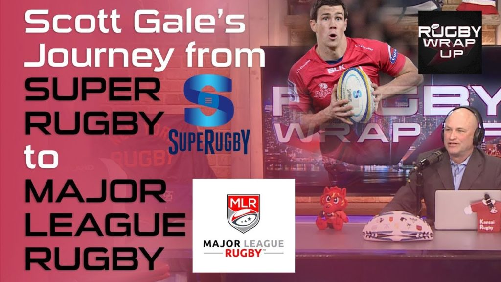 Scott Gale from SUPER RUGBY to MAJOR LEAGUE RUGBY | RUGBY WRAP UP