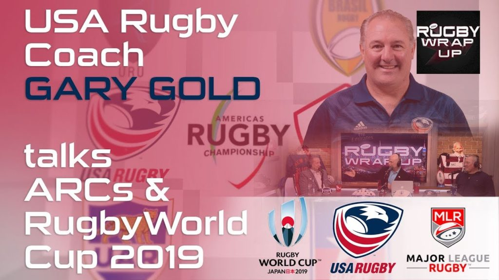 USA Rugby coach Gary Gold on ARCs & #RWC2019  | RUGBY WRAP UP