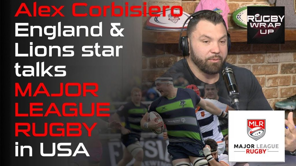 Major League Rugby: Alex Corbisiero, Matt McCarthy w/ Analysis, Opinion, Predictions