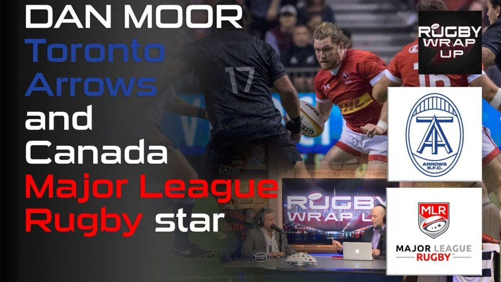 Major League Rugby: Toronto Arrows, Oxford & Rugby Canada Star Dan Moor