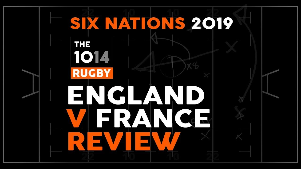 Six Nations 2019 | England v France | Review