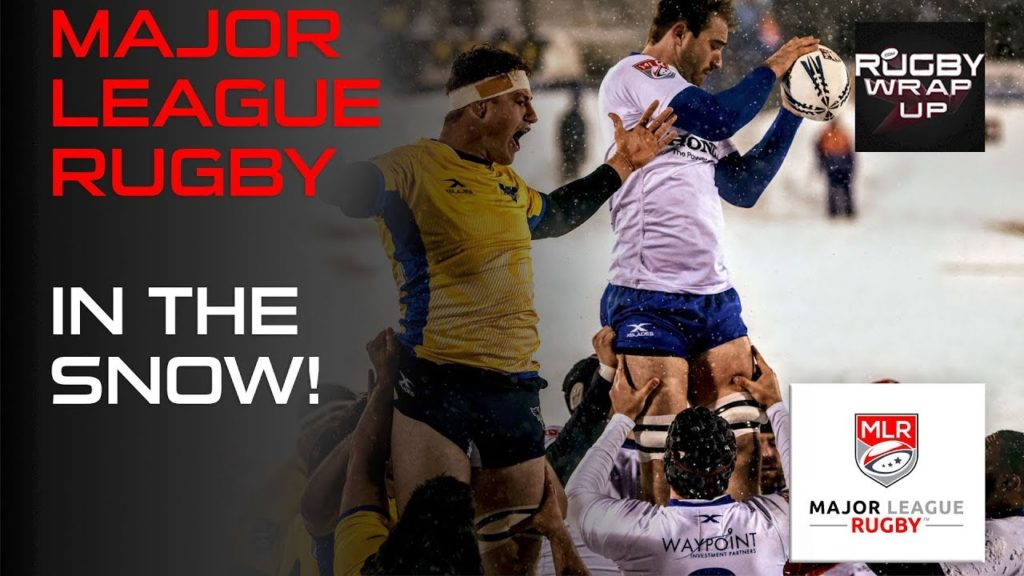 Major League Rugby IN THE SNOW!!! | RUGBY WRAP UP