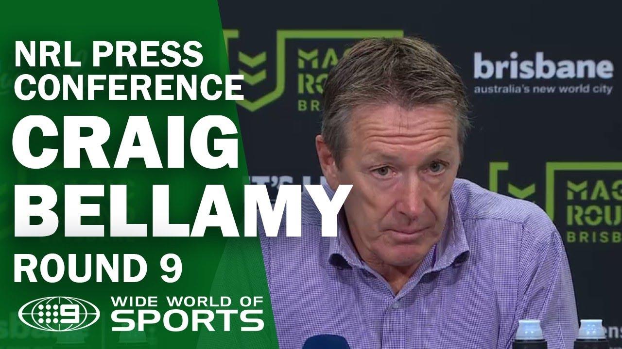 NRL Press Conference: Craig Bellamy - Round 9   NRL on Nine