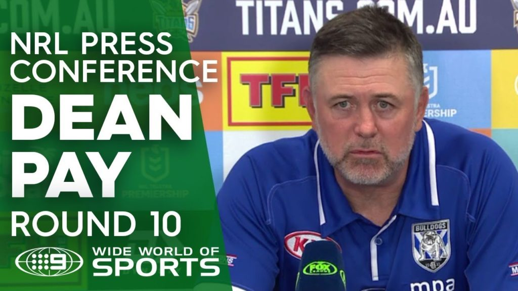 NRL Press Conference: Dean Pay – Round 10 | NRL on Nine