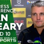 NRL Press Conference: Ivan Cleary – Round 10 | NRL on Nine