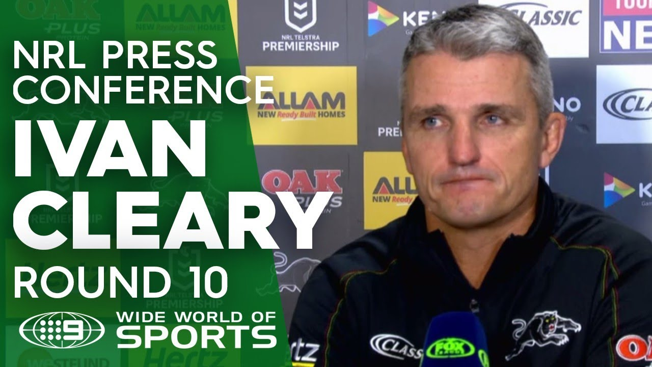 NRL Press Conference: Ivan Cleary - Round 10 | NRL on Nine