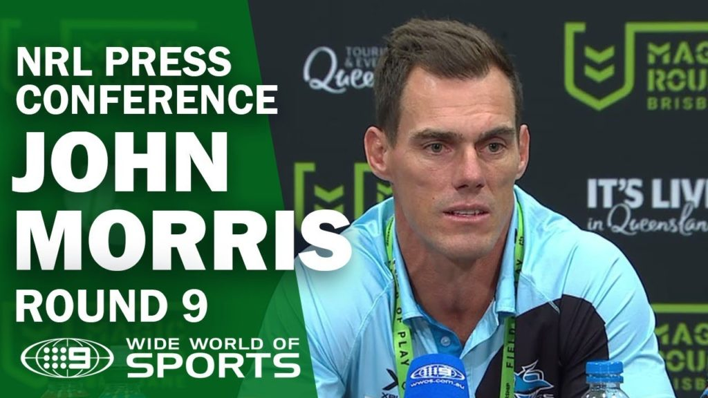 NRL Press Conference: John Morris – Round 9 | NRL on Nine