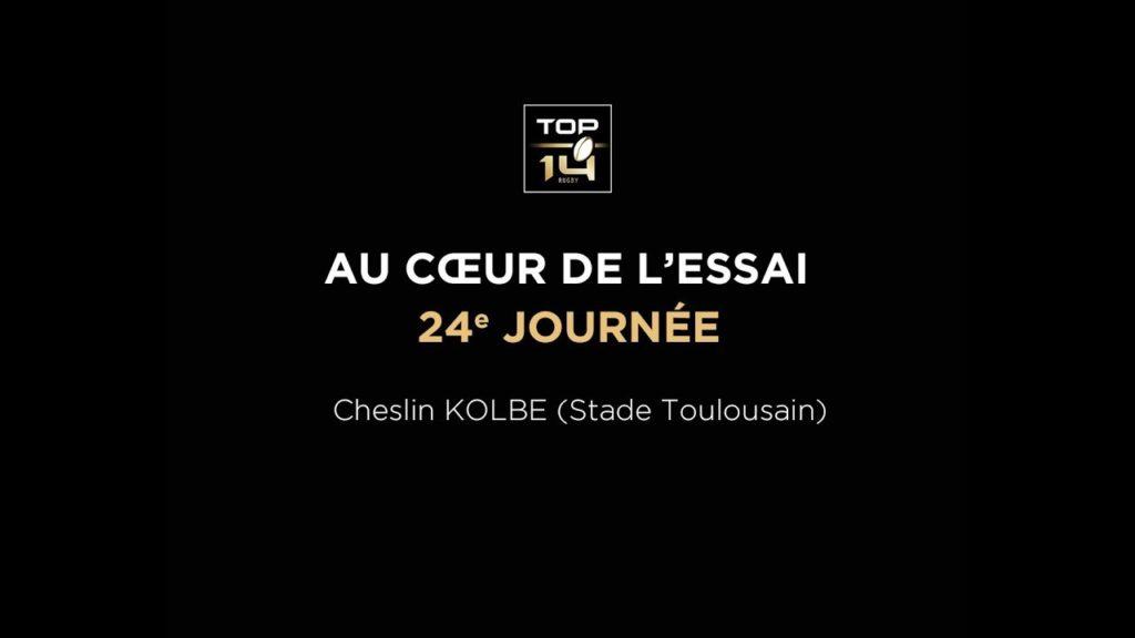 TOP 14 – Au cœur de l'essai – J24 C. Kolbe (Stade Toulousain)