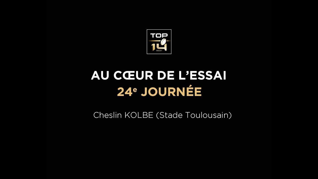 TOP 14 - Au cœur de l'essai - J24 C. Kolbe (Stade Toulousain)