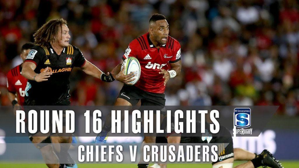 ROUND 16 HIGHLIGHTS: Chiefs v Crusaders – 2019