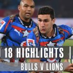 ROUND 18 HIGHLIGHTS: Bulls v Lions – 2019