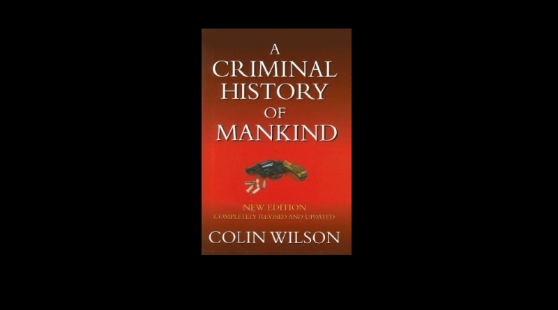 a criminal history of mankind - Colin Wilson - Review