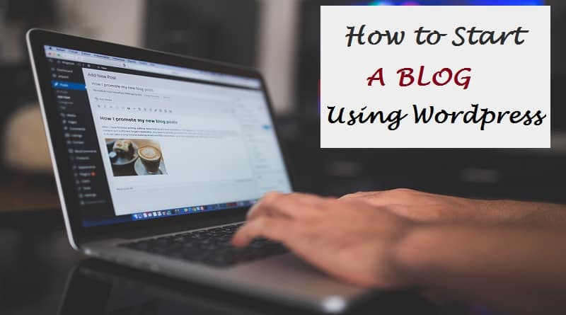 How to start a blog using wordpress in 2017