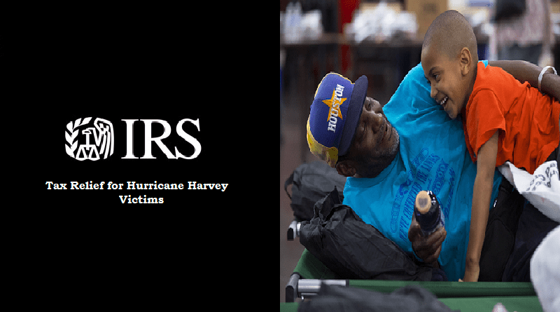 IRS Tax Relief - Hurricane Harvey Victims