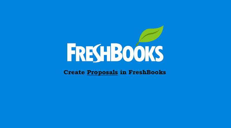 Freshbooks Proposals - New Feature