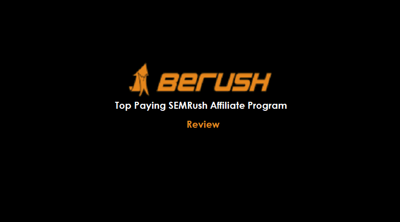 Berush.com - SEMRush Affiliate Program - Review-min