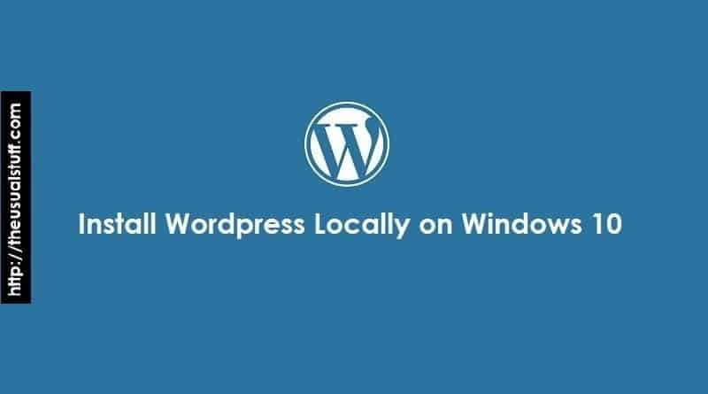 How to install wordpress locally on windows 10