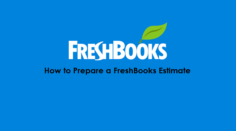 How to prepare FreshBooks Estimate