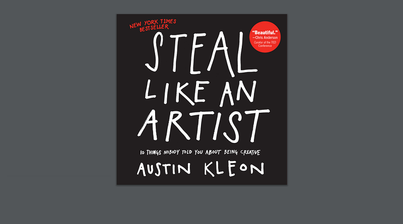 Steal Like an Artist - Austin Kleon - Review