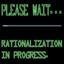 Rationalizing Our Behavior
