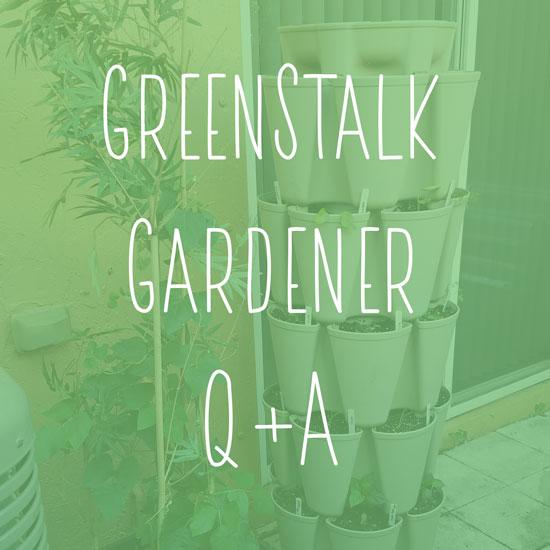 GreenStalk Gardener Q+A from Malone