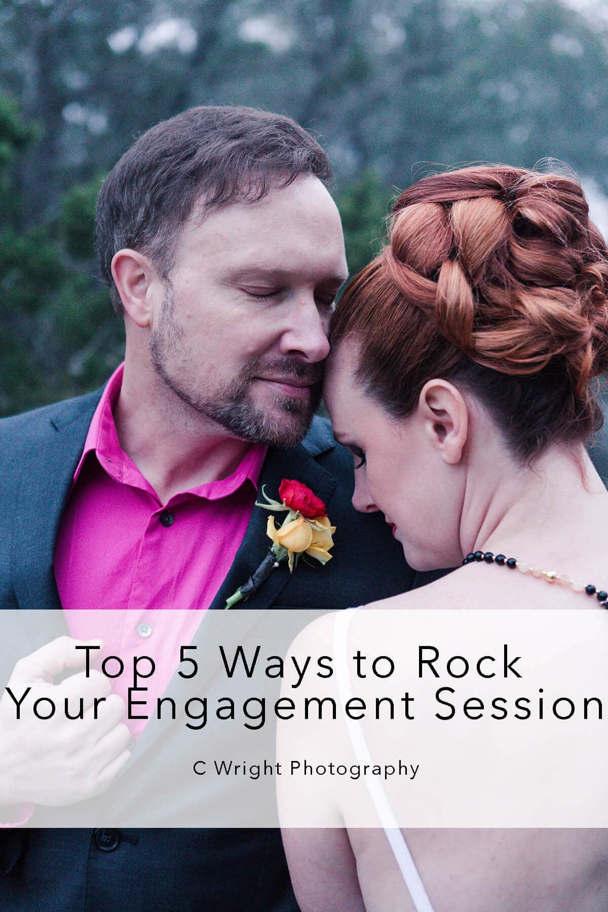 top 5 ways to rock your engagement session