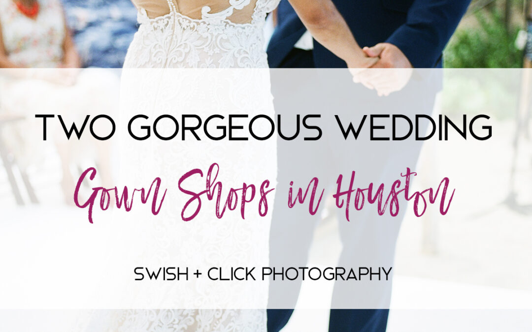 Two Gorgeous Wedding Gown Shops in Houston