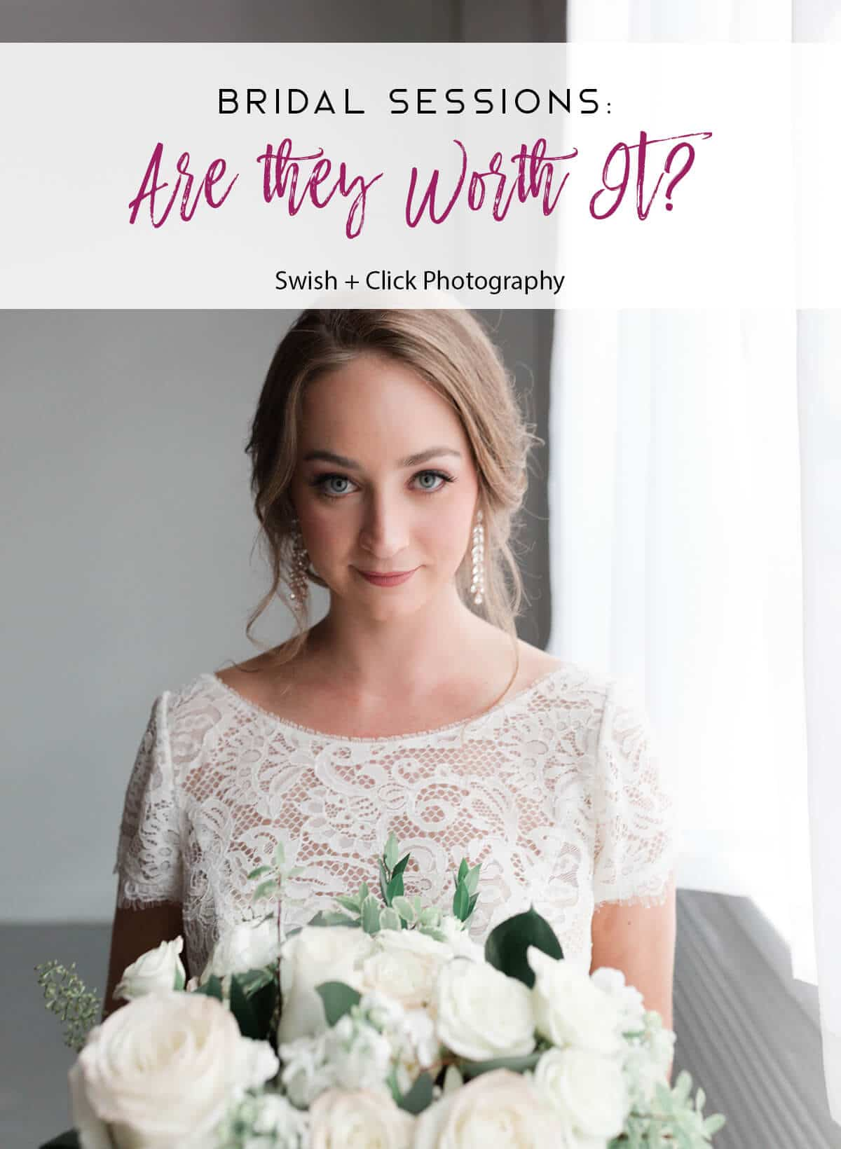 Bridal Sessions – Are they Worth it?