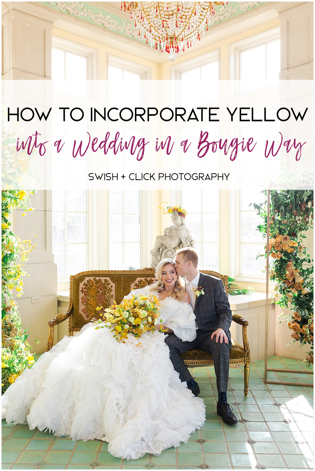 how to incorporate yellow in a wedding in a bougie way Swish and Click Photography Houston Texas