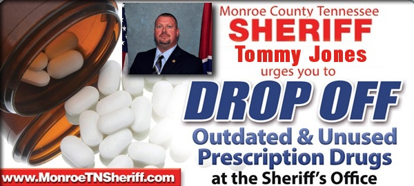 Monroe County TN Sheriff's Office Outdated & Unused Prescription Drugs Drop-Off Program
