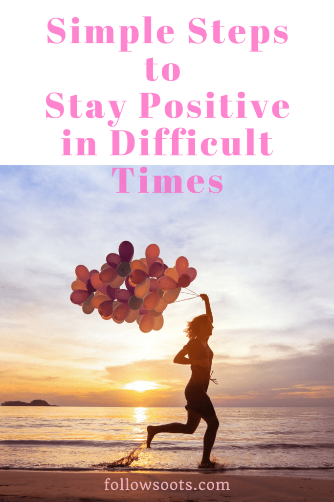 Simple Steps to help you stay positive