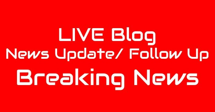 live blog news update breaking