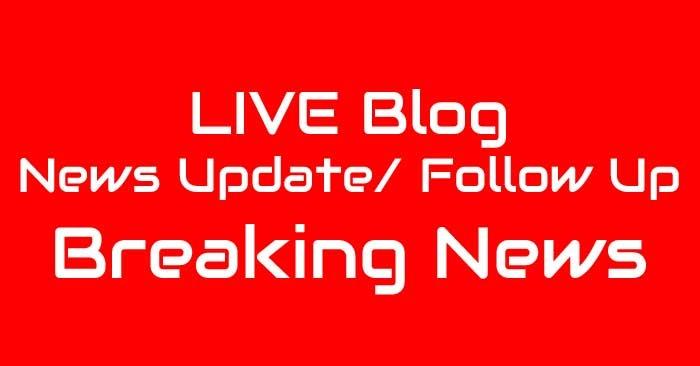 live blog news update breaking