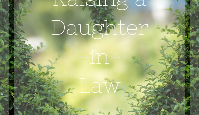 Raising a Daughter-In-Law