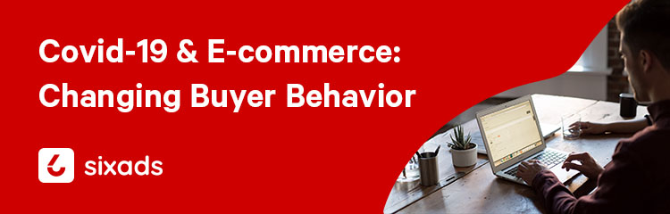 Covid-19 and ecommerce. Changing Buyer Behavior