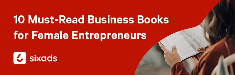 10 Must-Read Business Books for Female  Entrepreneurs