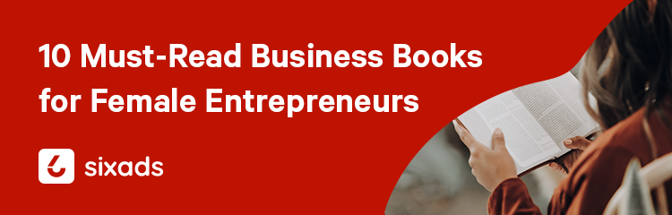 10 Must-Read Business Books for Female Entrepreneurs.png Must-Read Business Books for Female Entrepreneurs