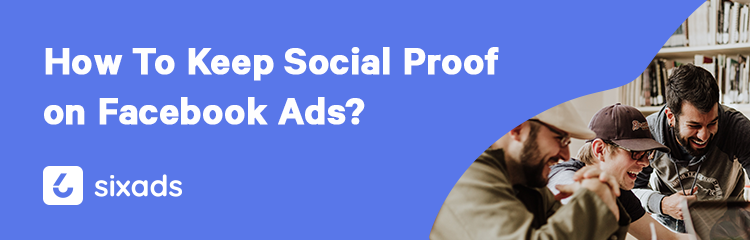 How To Keep Social Proof on Facebook Ads