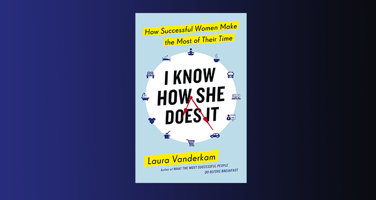 'I Know How She Does It' by Laura Vanderkam