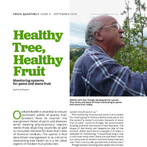 201909 Fresh Quarterly article. Healthy tree, healthy fruit: monitoring systems for pome and stone fruit by Anna Mouton.