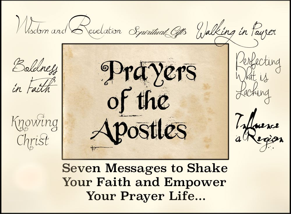 7-20-14 Prayers of the Apostles:  Flowing in Spiritual Gifts to Impact a Region