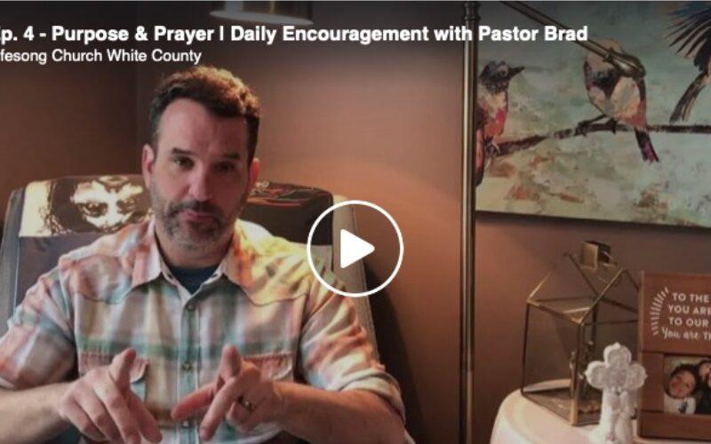 Ep. 4 – Purpose & Prayer | Daily Encouragement