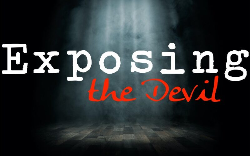 Exposing the Devil: Fight a Good Fight