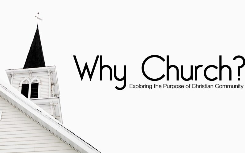 Why Church? The Value of Being Apart of the Family of God